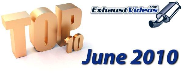 Most popular exhaust videos of June 2010